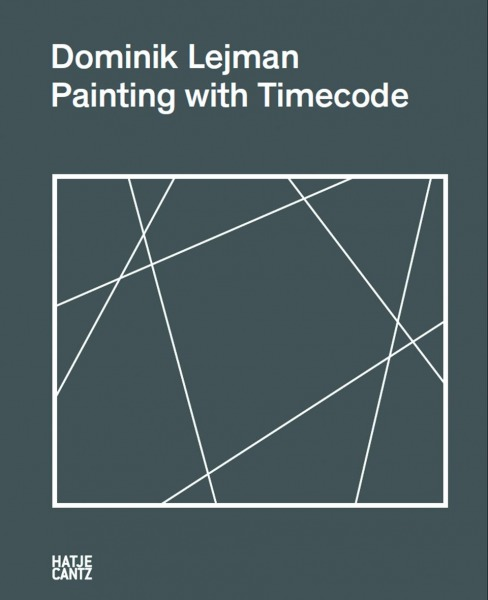 Dominik Lejman: Painting with Timecode
