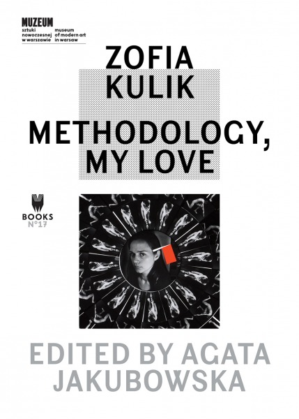 Zofia Kulik - Methodology, My Love