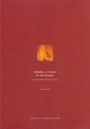 Burning (of) Ethics of the Passions Contemporary Art as a Process